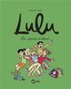 LULU, TOME 08 - LES COPAINS D'ABORD